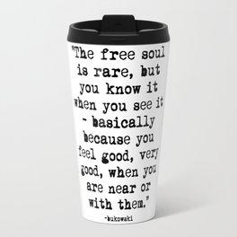 Charles Bukowski Typewriter Quote Free Soul Travel Mug