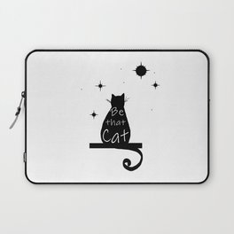 Be that cat Laptop Sleeve