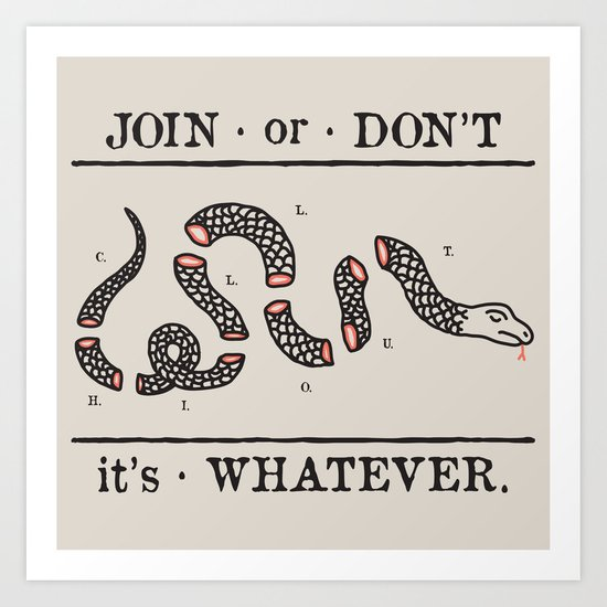JOIN OR don't Art Print