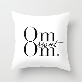 Om Sweet Om Throw Pillow