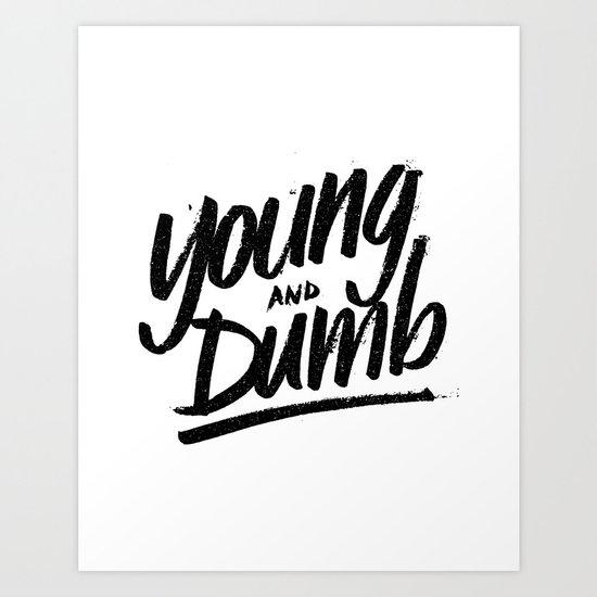 young & dumb Art Print