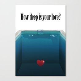 How deep is your Love? Canvas Print
