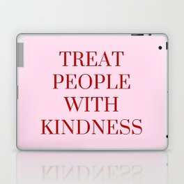 Treat People With Kindness Laptop & iPad Skin