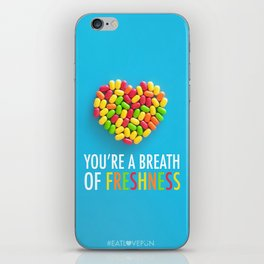 You're a Breath of Freshness iPhone Skin