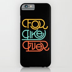 For Like Ever iPhone 6s Slim Case