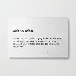 definition: sehnsucht Metal Print
