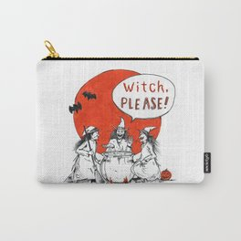 Witch, Please! Carry-All Pouch