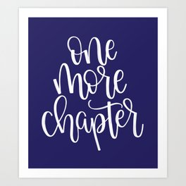 One More Chapter (blue) Art Print