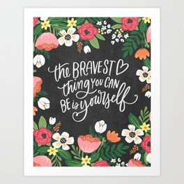 The Bravest Thing Art Print
