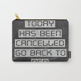 Today has been cancelled - on chalk Carry-All Pouch