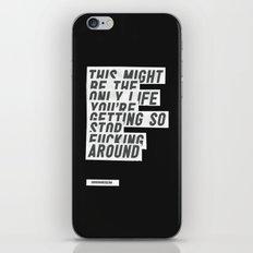F*****G AROUND iPhone & iPod Skin