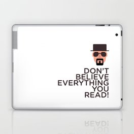 DON'T BELIEVE EVERYTHING YOU READ Laptop & iPad Skin