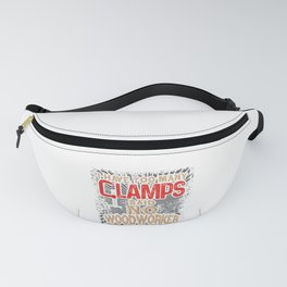 Woodworking Have too Many Clamps Said to Woodworker Ever Fanny Pack