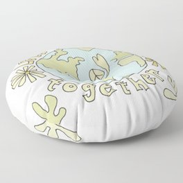 let's be better together // protect mother earth // retro art by surfy birdy Floor Pillow