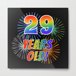 """29th Birthday Themed """"29 YEARS OLD!"""" w/ Rainbow Spectrum Colors + Vibrant Fireworks Inspired Pattern Metal Print"""