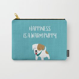 Happiness is a warm puppy Carry-All Pouch