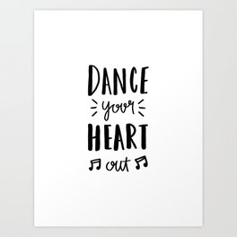 Dance your heart out - typography Art Print