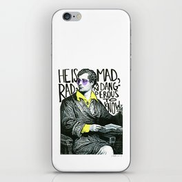 Mad, Rad, & Dangerous to Know iPhone Skin