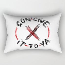 Give It To Ya Rectangular Pillow