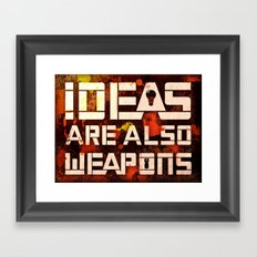 Ideas Are Also Weapons Framed Art Print