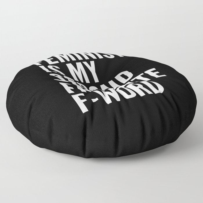 Feminist is My Second Favorite F-Word (Black) Floor Pillow