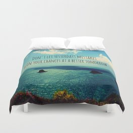 Yesterdays Mistakes Tomorrows Chances Duvet Cover