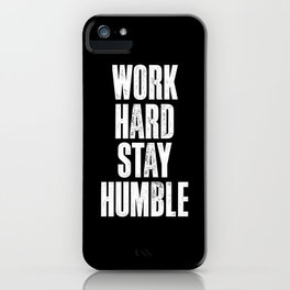 Work Hard, Stay Humble black and white monochrome typography poster design home decor bedroom wall iPhone Case