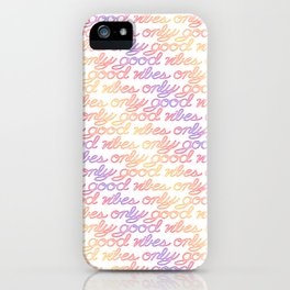 Good Vibes Only - Rainbow iPhone Case