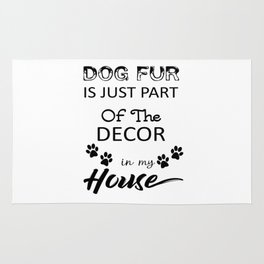 Dog Fur Is Part Of The Decor In My House Rug