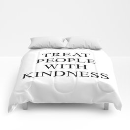 Treat People With Kindness Comforters