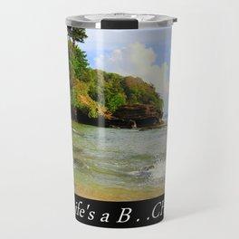 Life is a B...ch Travel Mug