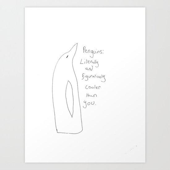 Penguins: Cooler Than You Art Print