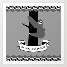 live slow and prosper sloth Art Print