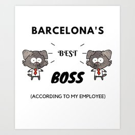 Barcelona's Best Boss Art Print