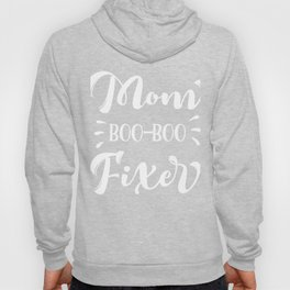 Mom Boo Boo Fixer Hoody