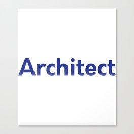 Architect Canvas Print