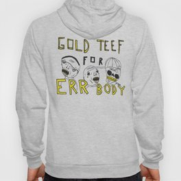 Gold Teef for Errbody Hoody