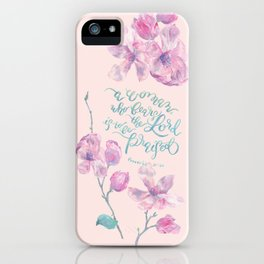 A Woman to be Praised - Proverbs 31:30 - For Mothers iPhone Case
