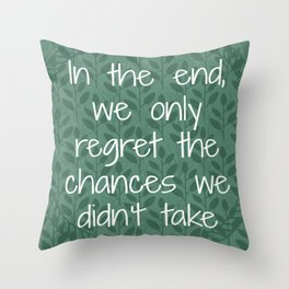 What we regret in the end quote Throw Pillow