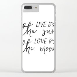 Live by the Sun, Love by the Moon, Valentine's Day Gift, Wedding Gift, Couple Gift, Home Decor Quote Clear iPhone Case