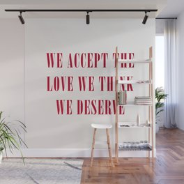 We Accept the Love We Think We Deserve Wall Mural