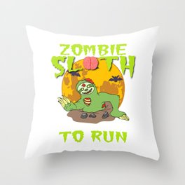 "Sloth Detailed Zombie Tee For Yourself? Awesome T-shirt ""Zombie Sloth No Need To Run"" Design Throw Pillow"