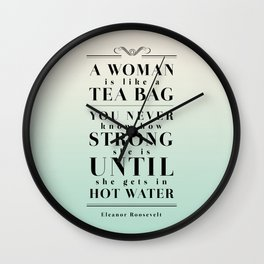 Strong Tea - Eleanor Roosevelt Quote Wall Clock
