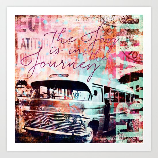 The Joy is in the Journey Art Print