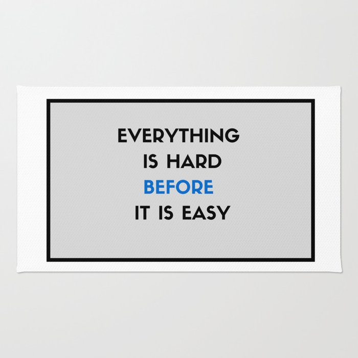 Everything is hard before it is easy Rug