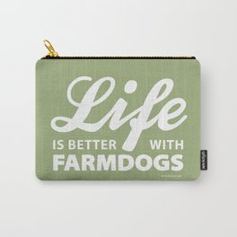 Life is better with farmdogs Carry-All Pouch