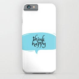 THINK HAPPY iPhone Case