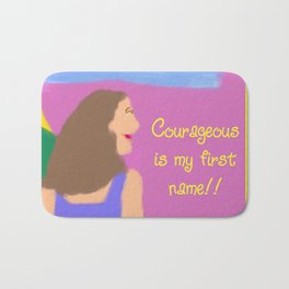 Courageous is my first name!! 2 Bath Mat