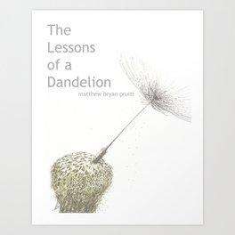 Lessons of a Dandelion.  Art Print