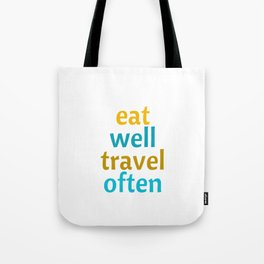 EAT WELL - TRAVEL OFTEN Tote Bag